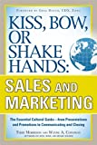 img - for Kiss, Bow, or Shake Hands, Sales and Marketing: The Essential Cultural Guide-From Presentations and Promotions to Communicating and Closing book / textbook / text book