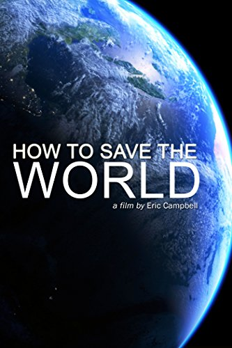 How to Save the World