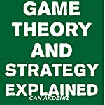 Game Theory and Strategy Explained | Can Akdeniz