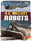 img - for U.S. Military Robots (Blazers) book / textbook / text book