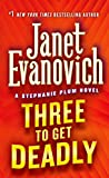 Three To Get Deadly: A Stephanie Plum Novel