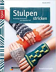 Stulpen stricken: Helga Spitz: 9783772469275: Amazon.com: Books