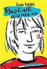 Pauline ou la vraie vie : Int�grale par Kuijer