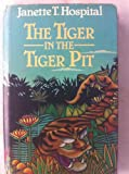 The Tiger in the Tiger Pit (0340352280) by Janette T. Hospital