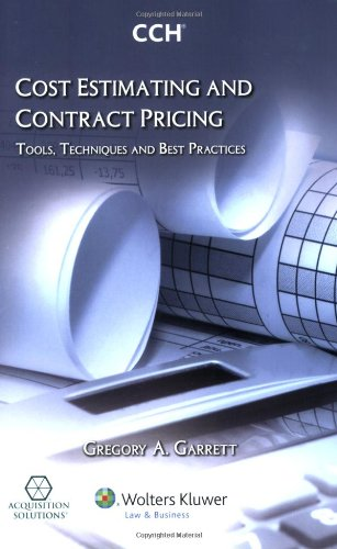 Cost Estimating and Contract Pricing: Tools, Techniques...