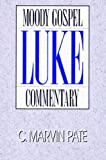 Luke- Gospel Commentary (Moody Gospel Commentary)