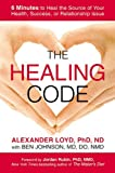 img - for By Alexander Loyd The Healing Code: 6 Minutes to Heal the Source of Your Health, Success, or Relationship Issue (1st Edition) book / textbook / text book