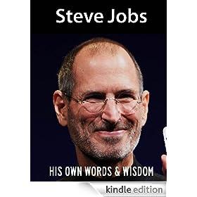 Steve Jobs: His Own Words and Wisdom (Steve Jobs Biography Book 1 ...