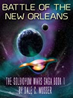 Battle Of The New Orleans (Solbidyum Wars Saga) [Kindle Edition]