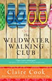 The Wildwater Walking Club (1401341233) by Cook, Claire