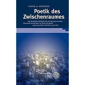 Poetik des Zwischenraumes: Zur sprachlichen Kulturkritik und physiognomischen Historizität am Beisp