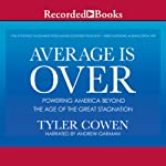 Average is Over: Powering America Beyond the Age of the Great Stagnation | Tyler Cowen