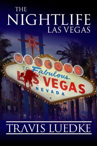 The Nightlife: Las Vegas (The Nightlife Series) by Travis Luedke