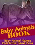 Baby Animals Book: Baby Animal Names (Interactive Childrens Books)