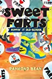 Sweet Farts: Rippin' It Old School (Sweet Farts Series)