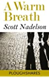 A Warm Breath (Kindle Single) (Ploughshares Solos Book 9)