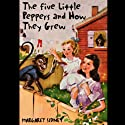 The Five Little Peppers and How They Grew Audiobook by Margaret Sidney Narrated by Grace Conlin