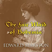 The Fair Maid of Bohemia (       UNABRIDGED) by Edward Marston Narrated by Gordon Griffin