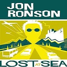 Lost at Sea: The Jon Ronson Mysteries (       UNABRIDGED) by Jon Ronson Narrated by Jon Ronson