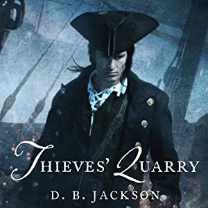 Thieves' Quarry: Thieftaker Chronicles, Book 2 | [D. B. Jackson]