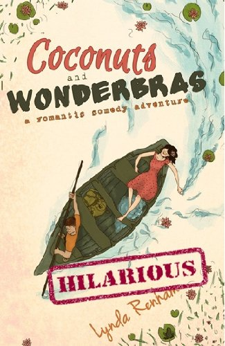 Coconuts and Wonderbras (a Romantic Comedy Adventure)