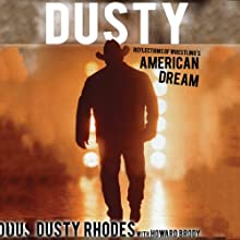 Dusty: Reflections of Wrestling's American Dream (       UNABRIDGED) by Howard Brody, Dusty Rhodes Narrated by Kerry Woodrow