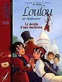 Loulou de Montmartre, Tome 21 : Le destin d'une duchesse