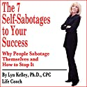 7 Self-Sabotages to Your Success Audiobook by Lyn Kelley Narrated by Lyn Kelley