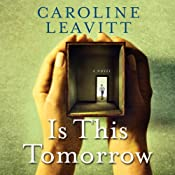 Is This Tomorrow | [Caroline Leavitt]