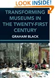 Transforming Museums in the Twenty-first Century (Heritage: Care-Preservation-Management)