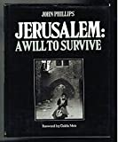Jerusalem: A Will to Survive (024611035X) by Phillips, John