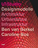img - for UN Studio: Designmodelle, Architektur, Urbanismus, Infrastruktur by Ben van Berkel (2006-03-06) book / textbook / text book