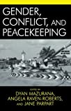 img - for Gender, Conflict, and Peacekeeping (War and Peace Library) book / textbook / text book
