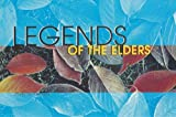 Legends of the Elders (1550592025) by John W. Friesen