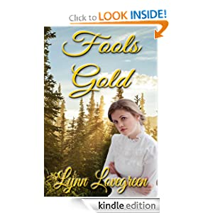 http://www.amazon.com/Fools-Gold-Lynn-Lovegreen-ebook/dp/B00H2S4D74/ref=sr_1_6?s=digital-text&ie=UTF8&qid=1386131588&sr=1-6&keywords=fools+gold