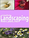 Creative Landscaping: a picture book of flowers, trees, and plants