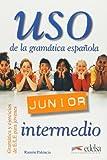 Uso junior : de la gramatica espanolajunior.