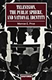 Television, the Public Sphere, and National Identity (0198183380) by Price, Monroe E.