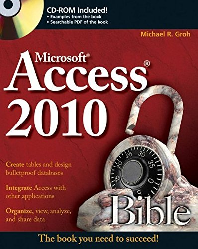 Access 2010 Bible, by Michael R. Groh