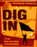 Dig in: The Devoted Warrior Training Manual (0781444357) by Luce, Ron