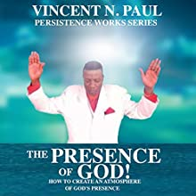 The Presence of God! (       UNABRIDGED) by Vincent N. Paul Narrated by Joe Smith