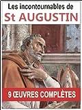 Saint Augustin: les 9 oeuvres majeures et compl�tes (Les confessions, La cit� de Dieu, De la trinit�, Trait� du libre arbitre...)