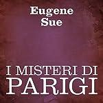 I misteri di Parigi [The Mysteries of Paris] | Eugene Sue