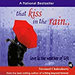 That Kiss in the Rain: Love Is the Weather of Life | Novoneel Chakraborty