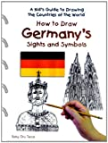 How to Draw Germany's Sights and Symbols (Kid's Guide to Drawing the Countries of the World)