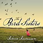 The Bird Sisters | Rebecca Rasmussen