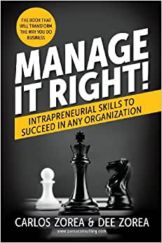 Manage It Right!: Intrapreneurial Skills To Succeed In Any Organization