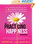 The Practicing Happiness Workbook: Ho...