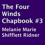 The Four Winds ChapBook, Book 3 | Melanie Marie Shifflett Ridner