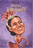 Who Is Maria Tallchief? (Who Was...?)